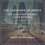 BOT b2b Matthew Anthony & Dillon Nathaniel LIVE at Outspoken Los Angeles - PD Takeover - 12.23.16