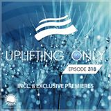 Ori Uplift - Uplifting Only 318 (March 14, 2019) [All Instrumental]
