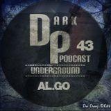 Dark Underground Podcast 043 - Al.Go