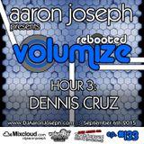 Volumize (Episode 133 - HOUR 3: DENNIS CRUZ) (SEPT 2015)