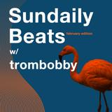 Sundaily Beats w/ Trombobby