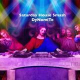 Dj DyNomiTe - Saturday House Smash 5-30-15