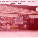 Piper2000 Viareggio-August 20th 1972-Early Show