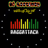 DJ RootBwoy's Warm-up for Raggattack