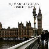 DJ MARKO VALEN - DEEP & HOUSE MUSIC - FIND THE WAY - BACK TO BACK RADIO