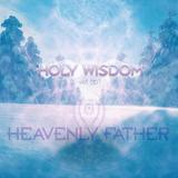 HeavenlyFather Holy Wisdom 001