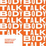 BodyTalk 002 - Special guest Recos