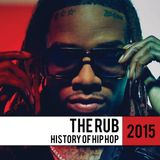 The Rub - History Of Hip Hop 2015 Mix