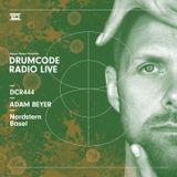 DCR444 – Drumcode Radio Live - Adam Beyer live from Nordstern, Basel