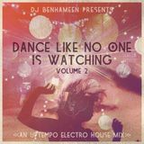 PDS PRESENTS: DJ Ben-Ha-Meen – Dance Like No One Is Watching Vol. 2 (Electro House Uptempo Mix)