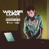 WALMIR LUNA PODCAST EP. 01