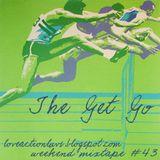 Weekend Mixtape #43 - The Get Go