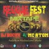 DJ ROCKE - MC ATOM REGGAE FEST MIX (March2017)