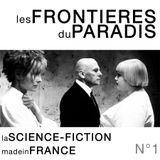 Les Frontières du Paradis #1 : La Science-Fiction made in France