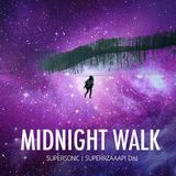 Midnight Walk by SUPERSONIC