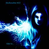 Skullcrusher #13 [Ode to Angerfist]