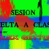 SESION VUELTA A CLASE Miced By: Alex Gettup