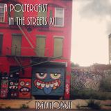 A Poltergeist in the Streets XIII