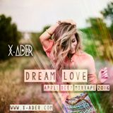 DREAM LOVE (APRIL DEEP MIXTAPE 2016)