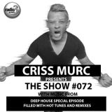 "Criss Murc ""The Show"" - Episode #072 - DEEP HOUSE SPECIAL #2"