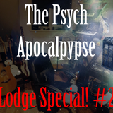 Lodge Special #Dos - 18th June 2014 - The Psych Apocalypse Radio Show