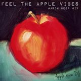 Feel The Apple Vibes (March Deep Mix 2015)