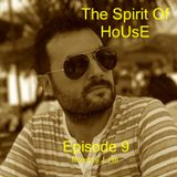 The Spirit of House    <<episode 9>>   by J. Puig Aka J. Hill