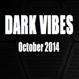 Dark Vibes (October 2014)