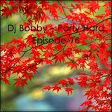 Dj Bobby - Party Hard Ep.76
