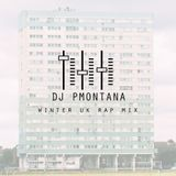 Winter 2016 UK Rap Mix @DJ_PMontana