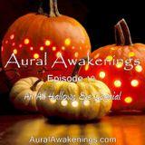 Aural Awakenings: Episode 19 - An All Hallows Eve Special