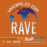 Slipmatt - World Of Rave #102