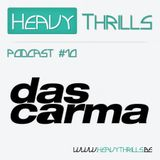 Heavy Thrills Podcast #10 - Das Carma