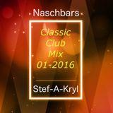 Stef-A-Kryl - Naschbars Classic Club Night 01-2016