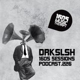 1605 Podcast 226 with DRKSLSH