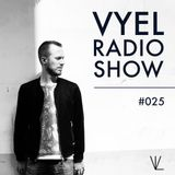 Vyel Radio Show #025 - Dance, House & Progressive House DJ Mix