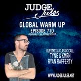 JUDGE JULES PRESENTS THE GLOBAL WARM UP EPISODE 710