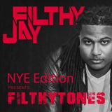 NYE Edition - Filthy Jay presents Filthytones