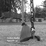 The Icebox Radio Podcast Episode 44 part A