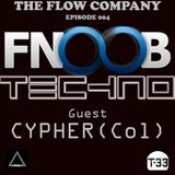 Cypher @ The Flow Company - Episode004 - FNOOB Techno Radio - May 17-2015