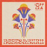 Beats & Burn Vol. 27 - April Playlist