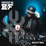 Fightcast #9 (Mixed by Tobax)