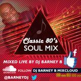 Dj Barney B Live 80's Soul Mix