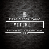 Beat Mecca Radio Vol.1 - Powered by WorldwideMixtapes.com