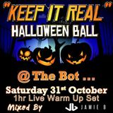 Jamie B's 1hr Live Warm Up Set @ The Bot Keep It Real Halloween Ball