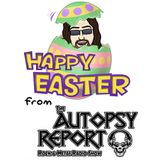 The Autopsy Report Rock & Metal Radio Show #792: April 22nd - April 28th 2019