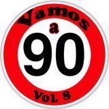Vamos a 90 vol.8 mixata da Gianluca Conforti DJ