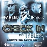 The Check in with Ty Bless Special Guests Fareed & JRmusic 5-5-17