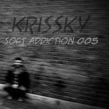 Krissky - Soft Addiction 005