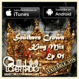 Southern Crown King Mix Ep 01